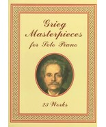 Grieg Masterpieces for Solo Piano: 23 Works (Dover Music for Piano) - $14.95