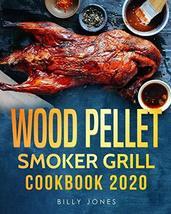 Wood Pellet Smoker Grill Cookbook 2020: The Ultimate Wood Pellet Smoker ... - $7.92