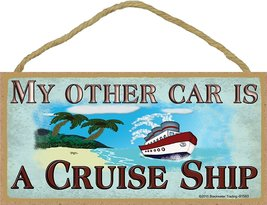 My Other Car Is a Cruise Ship Cruising Cruise Ship Sign Plaque 5x10 - $12.86