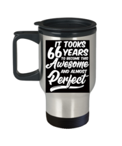 Funny 66 Years Old T Travel Mug 66 Birthday Gifts - $21.99