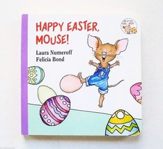 Happy Easter, Mouse! by Laura Numeroff (Picture Book) (Board Book)  ~  NEW! - $2.30