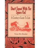 Don't Squat with Yer Spurs On! - $6.95
