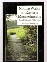 NATURE WALKS IN EASTERN MASSACHUSETTS: AN AMC COUNTRY WALKS BOOK [Paperb... - $14.60