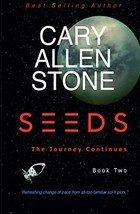 SEEDS: The Journey Continues, Book 2 [Paperback] Stone, Cary  Allen - $4.99