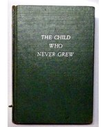 The child who never grew Buck, Pearl S - $24.44