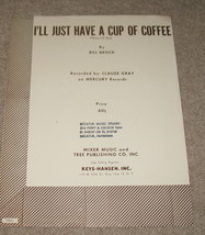 I'll Just Have a Cup of Coffee Sheet Music - 1960 - B. B - $7.99