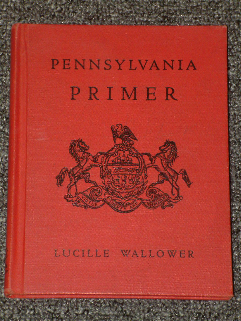 Pennsylvania Primer by Lucille Wallower Second Printing 1955