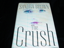 Book: The Crush by Sandra Brown (Hard Cover) w/DJ - $8.00