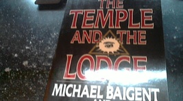 The Temple And The Lodge By Michael Baigent and Richard Leigh (1989 Pape... - $4.00