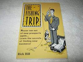 """The fishing trip [Paperback] [Jan 01, 1993] Rick Hill and Jerry """"Skid"""" Rockwell"""