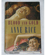 Blood and Gold by Anne Rice HB/DJ Sealed - $18.00