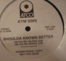 Kym Sims - Shoulda Known Better - ATCO Records DMD1883 - PROMO