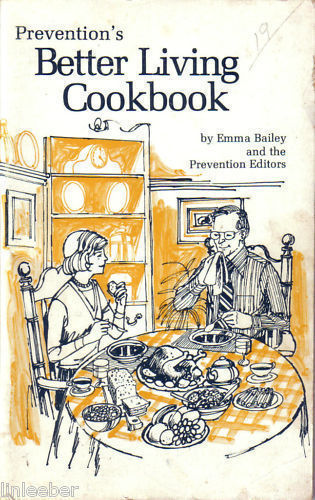 PREVENTION'S BETTER LIVING COOKBOOK by Emma Bailey,1979