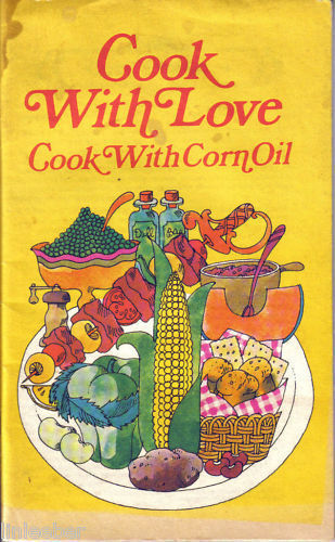 Cook With Love Cook With Corn Oil Mazola PB 1971;INDEX