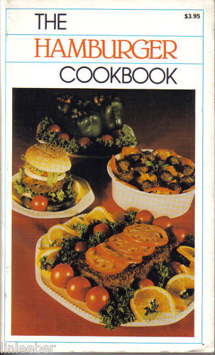 The Hamburger Cookbook- Ethel Mayer 1981-GREAT RECIPES!
