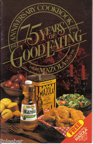 Mazola's Anniversary Cookbook-75 Years Of Good Eating