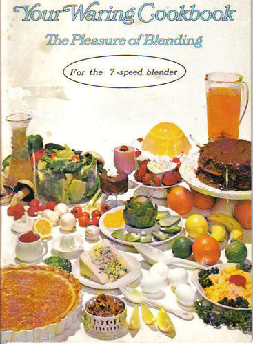 Your Waring Cookbook-The Pleasure of Blending, 7-speed