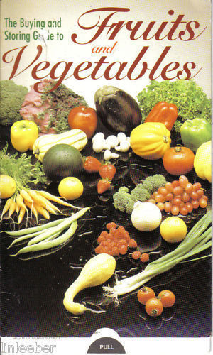 The Buying & Storing Guide To Fruits & Vegetables ©1991
