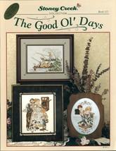 The Good Ol' Days Cross Stitch Patterns Stoney Creek Book 115 - $5.00