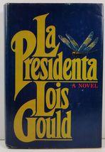La Presidenta by Lois Gould - $4.99