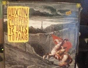 Huxton Creepers - 12 Days to Paris - Big Time Records - SEALED