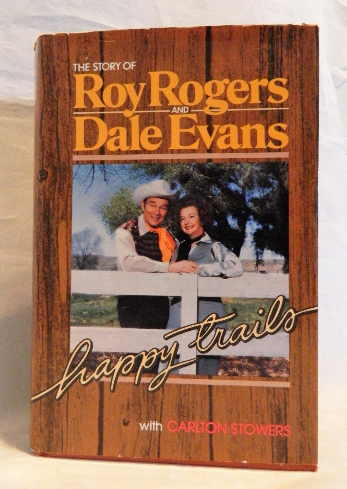Happy Trails The Story of Roy Rogers & Dale Evans by Carlton Stowers HB DJ 1979