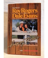Happy Trails The Story of Roy Rogers & Dale Evans by Carlton Stowers HB ... - $8.79