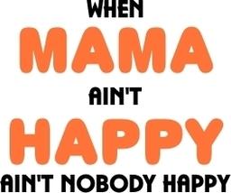"""When Mama Ain't Happy Ain't Nobody Happy"" Chef... - $9.85"