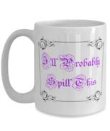 I'll Probably Spill This (purple), funny elegant - Big 15 oz Coffee Mug  - £13.07 GBP