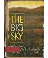THE BIG SKY by A.B. Guthrie, Jr. /CLASSIC AMERICAN WESTERN NOVEL /FIRST ... - $444.00