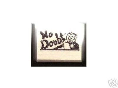 Round Headed Cartoon Man rubber stamp NO DOUBT !
