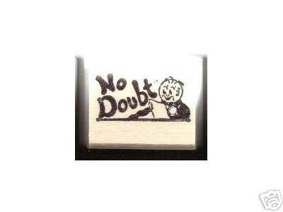 Round Headed Cartoon Man rubber stamp NO DOUBT !