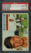 1956 TOPPS #43 RAY MOORE PSA 8 ORIOLES *DS4425 - $79.00