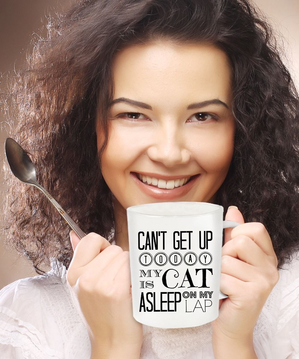 Can't Get Up Today My Cat Is Asleep On My Lap - Crazy Cat Lady Gift Coffee Mug