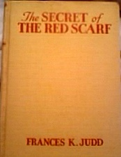 Kay Tracey #1 - The Secret of the Red Scarf - By Frances K. Judd - First Edition