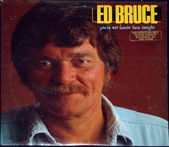 "Ed Bruce ""You're Not Leavin' Here Tonight"" Promo LP - $9.00"