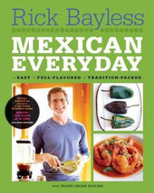 Mexican Everyday : Easy Full-Flavored Tradition-Packed Cookbook - Rick B... - $24.01