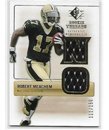2007 SP Rookie Threads Rookie Threads Gold #RTRM Robert Meachem NM-MT ME... - $4.20