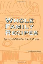 Whole Family Recipes [Paperback] Brennan, Patty - $12.16