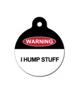 I Hump Stuff - Pet ID Tag for Dogs or Cats - Cu... - $11.99
