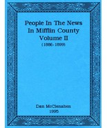 People In The News in Mifflin County (1886 - 1899) Vol. II - $10.00