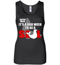 Bad Week To Be A Seal Tank Top - $21.99+