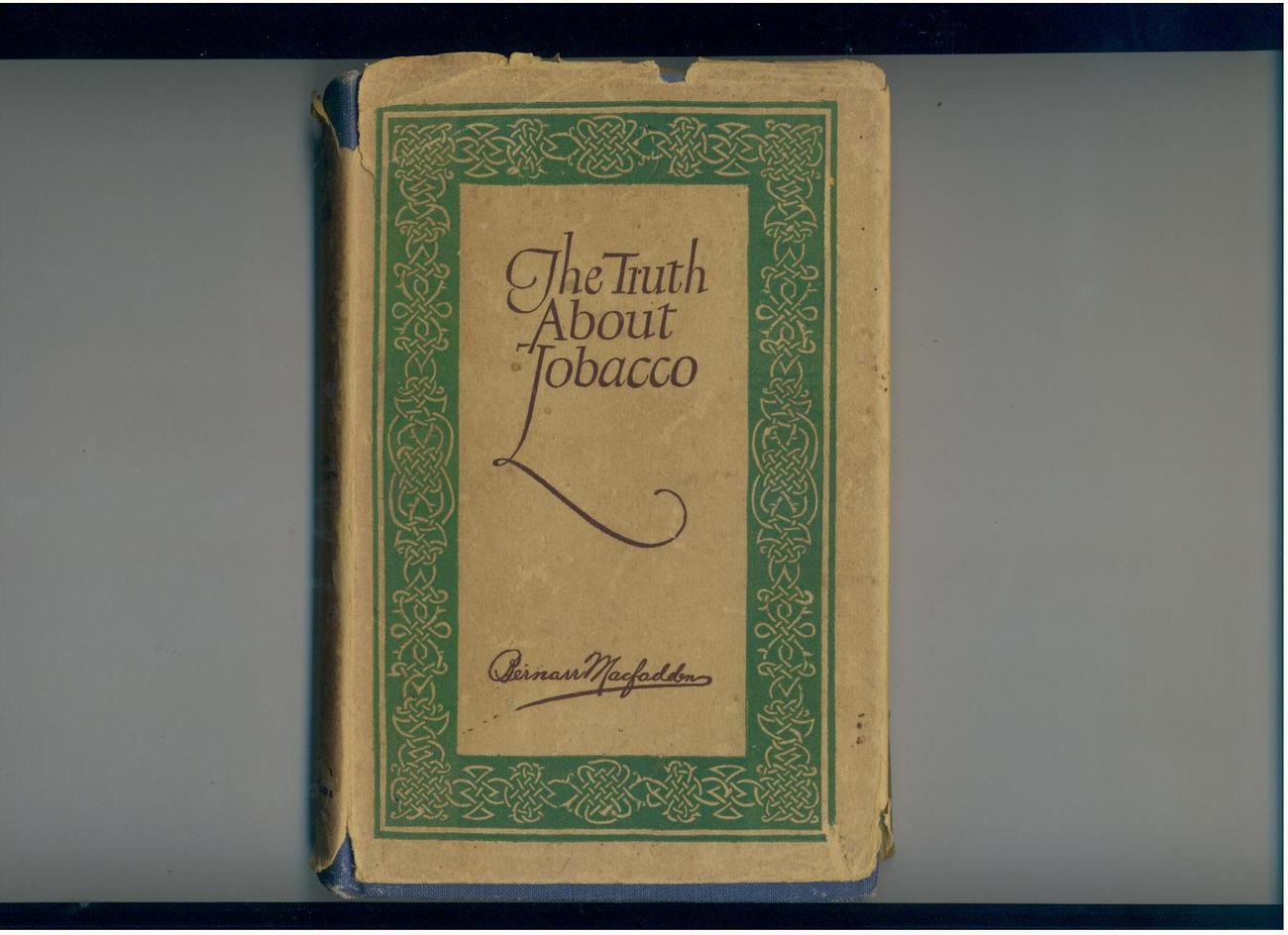 Bernarr Macfadden-- TRUTH ABOUT TOBACCO--1922--scarce in dj