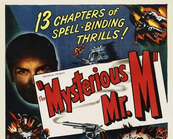 THE MYSTERIOUS MR M, 13 CHAPTER SERIAL, 1946