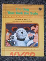 The Dog That Took the Train by Esther K. Meeks 1972 - $2.00