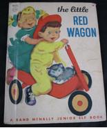The Little Red Wagon (Hazel P. Cederborg - 1949) A Rand McNally Junior E... - $6.92