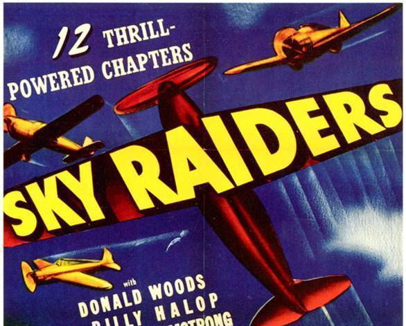 SKY RAIDERS, 12 CHAPTER SERIAL, 1941