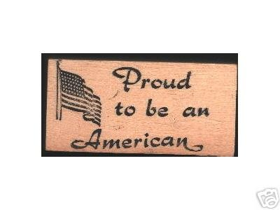 Proud TO BE AN AMERICAN rubber stamp Patriotic FLAG