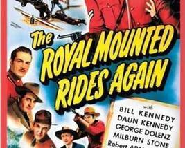The Royal Mounted Rides Again, 13 Chapter serial, 1945 - $19.99