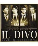An Evening With Il Divo: Live In Barcelona [Audio CD] Il Divo - $2.48